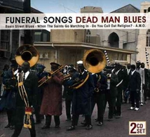 FUNERAL SONGS: DEAD MAN BLUES