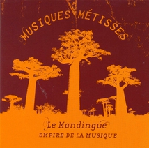 MUSIQUES MÉTISSES. LE MANDINGUE - EMPIRE DE LA MUSIQUE