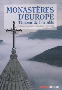 MONASTÈRES D'EUROPE : TÉMOINS DE L'INVISIBLE