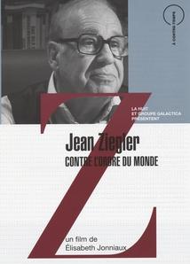 JEAN ZIEGLER, CONTRE L'ORDRE DU MONDE