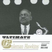 ULTIMATE COLEMAN HAWKINS (SELECTED BY SONNY ROLLINS)