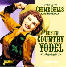 CHIME BELLS: THE BEST OF COUNTRY YODEL VOL.3