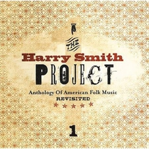 HARRY SMITH PROJECT: ANTHOLOGY OF AMERICAN FOLK MUSIC REVISI