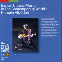 IRANIAN CLASSIC MUSIC IN THE CONTEMPORARY WORLD: H. ALIZÂDEH