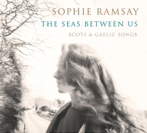 THE SEAS BETWEEN US: SCOTS & GAELIC SONGS