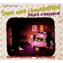 SANS MES CHAUSSETTES / PEURS D'ENFANCE