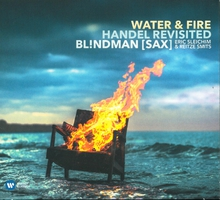 WATER & FIRE HANDEL REVISITED (+ REBEL/ + MESSIAEN)
