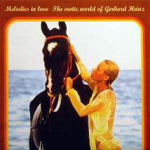 MELODIES IN LOVE: THE EROTIC WORLD OF GERHARD HEINZ