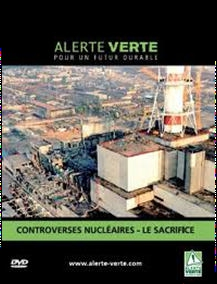 CONTROVERSES NUCLÉAIRES / LE SACRIFICE