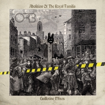 ABOLITION OF THE ROYAL FAMILY (GUILLOTINE MIXES)