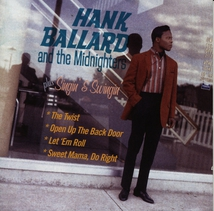 HANK BALLARD AND THE MIDNIGHTERS + SINGIN' & SWINGIN'