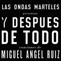 Y DESPUES DE TODO: HOMENAJE A MIGUEL ANGEL RUIZ