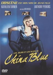 CHINA BLUE (LES NUITS ET LES JOURS DE CHINA BLUE)