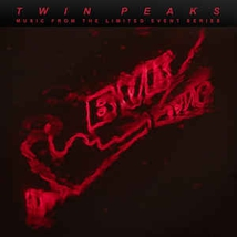 TWIN PEAKS. MUSIC FROM THE LIMITED EVENT SERIES (SAISON 3)