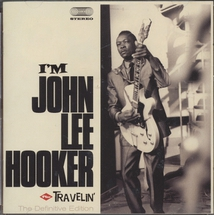 I'M JOHN LEE HOOKER + TRAVELIN'