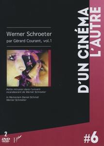 WERNER SCHROETER PAR GÉRARD COURANT, Vol.1