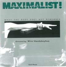 MAXIMALIST! - WHAT THE BODY DOES NOT REMEMBER