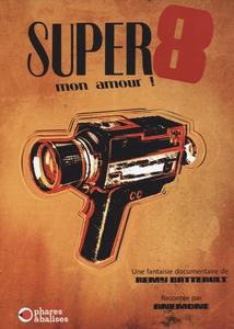 SUPER 8... MON AMOUR