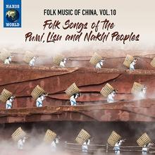 FOLK MUSIC OF CHINA 10: PUNI, LISU AND NAKHI PEOPLES