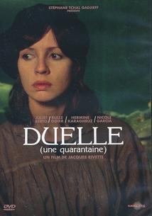 DUELLE (UNE QUARANTAINE)