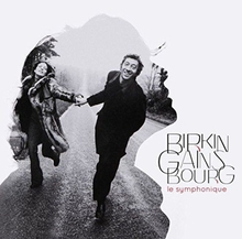 BIRKIN-GAINSBOURG : LE SYMPHONIQUE