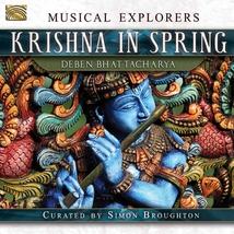 MUSICAL EXPLORERS: KRISHNA IN SPRING - DEBEN BHATTACHARYA