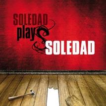 SOLDEDAD PLAYS SOLEDAD