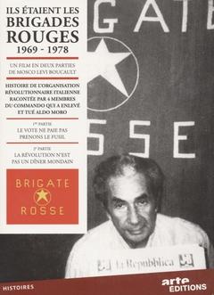 ILS ÉTAIENT LES BRIGADES ROUGES 1969-1978