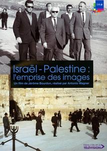 ISRAËL - PALESTINE : L'EMPRISE DES IMAGES