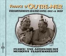 FRANCE: UNE ANTHOLOGIE DES MUS. TRAD.: FRANCE D'OUTRE MER