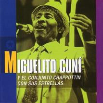 MIGUELITO CUNI Y EL CONJUNTO CHAPPOTTIN CON SUS ESTRELLAS