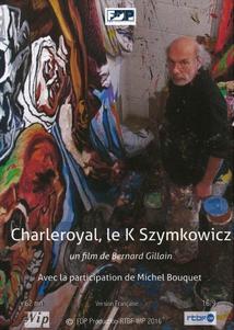 CHARLEROYAL, LE K SZYMKOWICZ