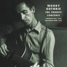 WOODIE GUTHRIE THE TRIBUTE CONCERTS