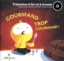 GOURMAND TROP GOURMAND !