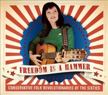 FREEDOM IS A HAMMER: CONSERVATIVE FOLK REVOL. OF THE SIXTIES