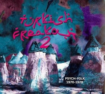 TURKISH FREAKOUT VOL.2. PSYCH-FOLK 1970-1978