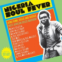 NIGERIA SOUL FEVER: AFRO FUNK, DISCO AND BOOGIE