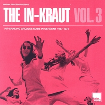 THE IN-KRAUT VOL.III (HIP SHAKING GROOVES MADE IN GERMANY)