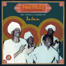 TWO NILES TO SING A MELODY. THE VIOLINS AND SYNTHS OF SUDAN