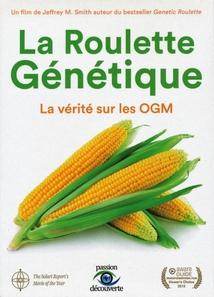 LA ROULETTE GÉNÉTIQUE, LA VÉRITÉ SUR LES OGM