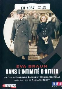 EVA BRAUN : DANS L'INTIMITÉ D'HITLER
