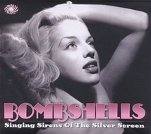 BOMBSHELL : SINGING SIRENS OF THE SILVER SCREEN