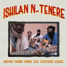ISHILAN N-TENERE: GUITAR MUSIC FROM THE WESTERN SAHEL