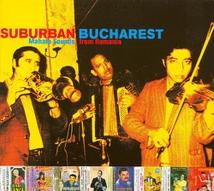 SUBURBAN BUCHAREST: MAHALA SOUNDS FROM ROMANIA