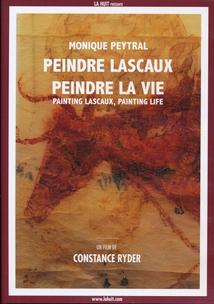 MONIQUE PEYTRAL - PEINDRE LASCAUX, PEINDRE LA VIE