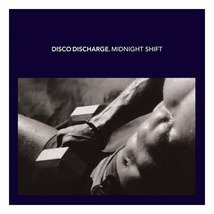 DISCO DISCHARGE. MIDNIGHT SHIFT