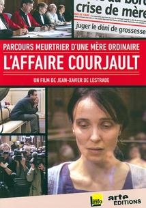 L'AFFAIRE COURJAULT, PARCOURS MEURTRIER D'UNE MÈRE ORDINAIRE