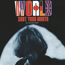WORLD SHUT YOUR MOUTH (+EXTRA TRACKS)