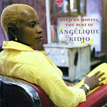 KEEP ON MOVING, THE BEST OF ANGELIQUE KIDJO