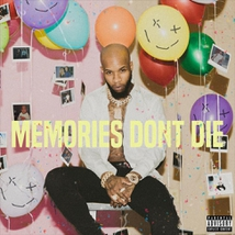 MEMORIES DONT DIE